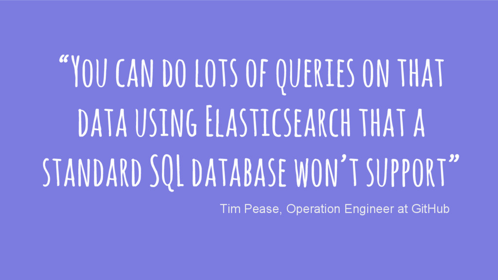 """You can do lots of queries on that data using ..."