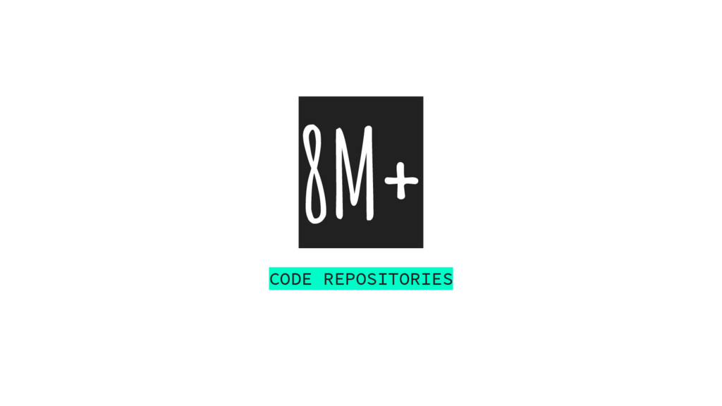8M+ CODE REPOSITORIES