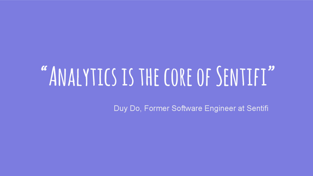 """Analytics is the core of Sentifi"" Duy Do, Form..."
