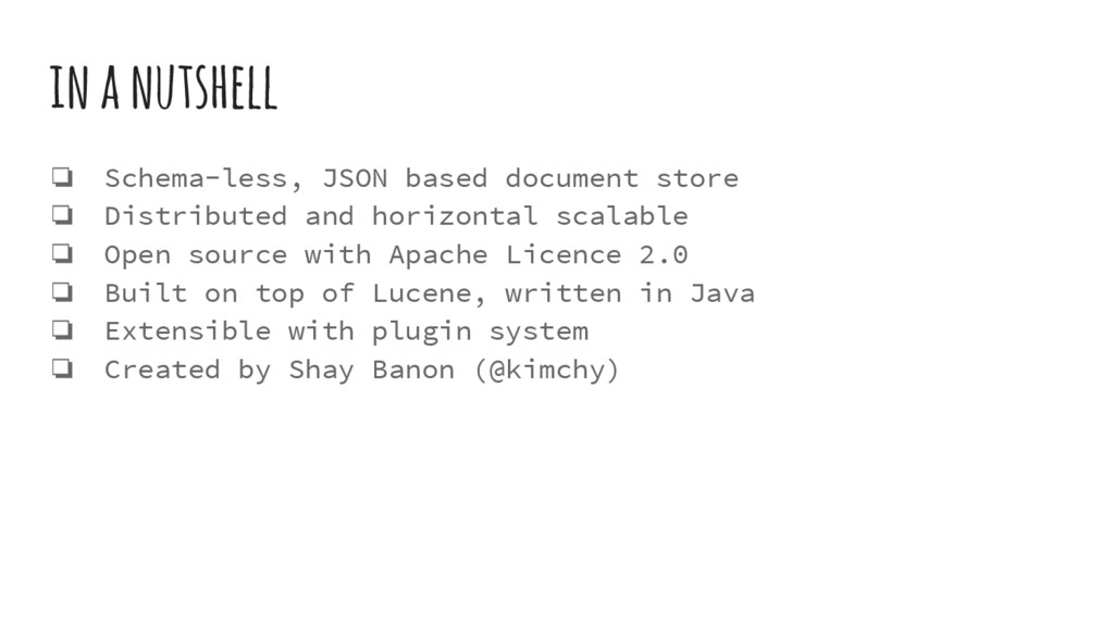 in a nutshell ❏ Schema-less, JSON based documen...