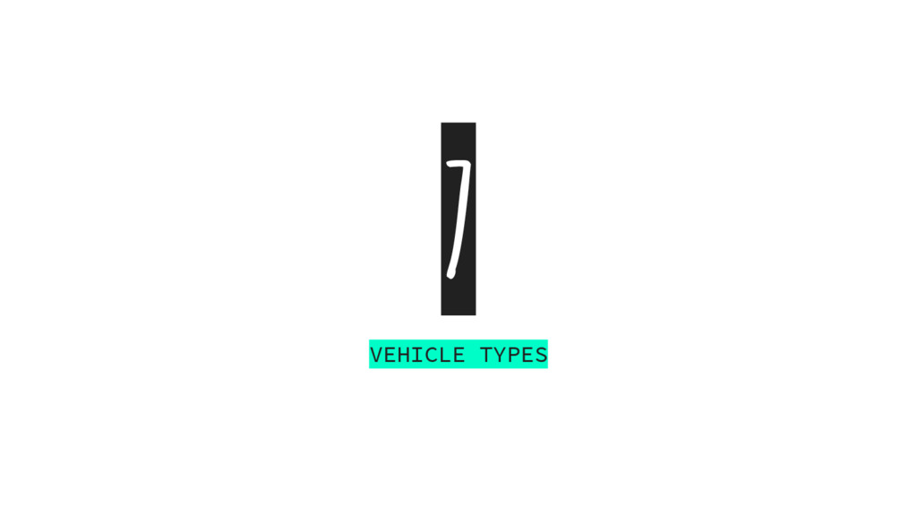 7 VEHICLE TYPES