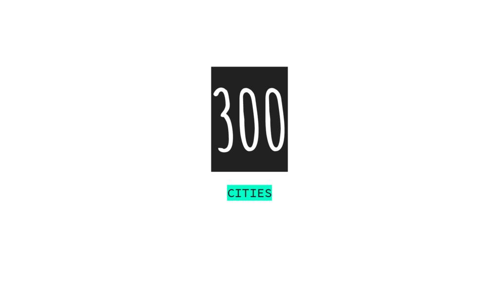 300 CITIES