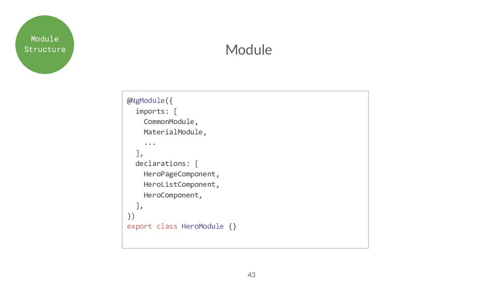 43 @NgModule({ imports: [ CommonModule, Materia...