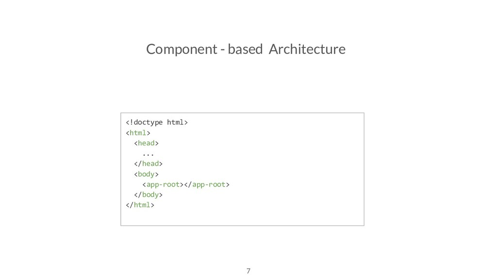 7 Component - based Architecture <!doctype html...