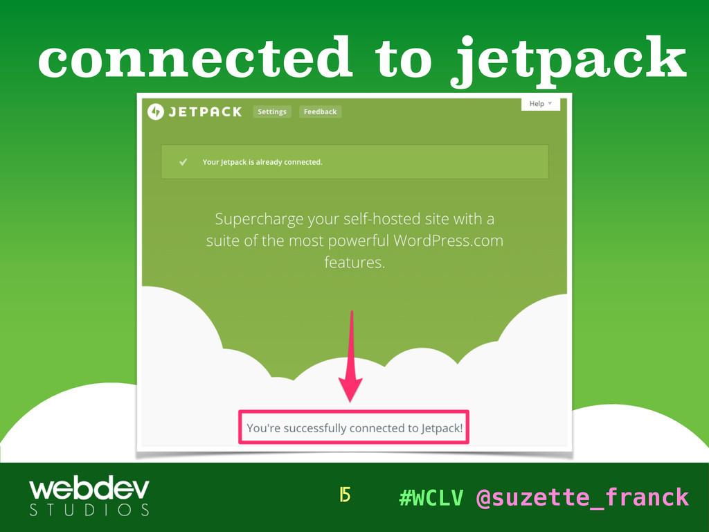#WCLV @suzette_franck connected to jetpack 15