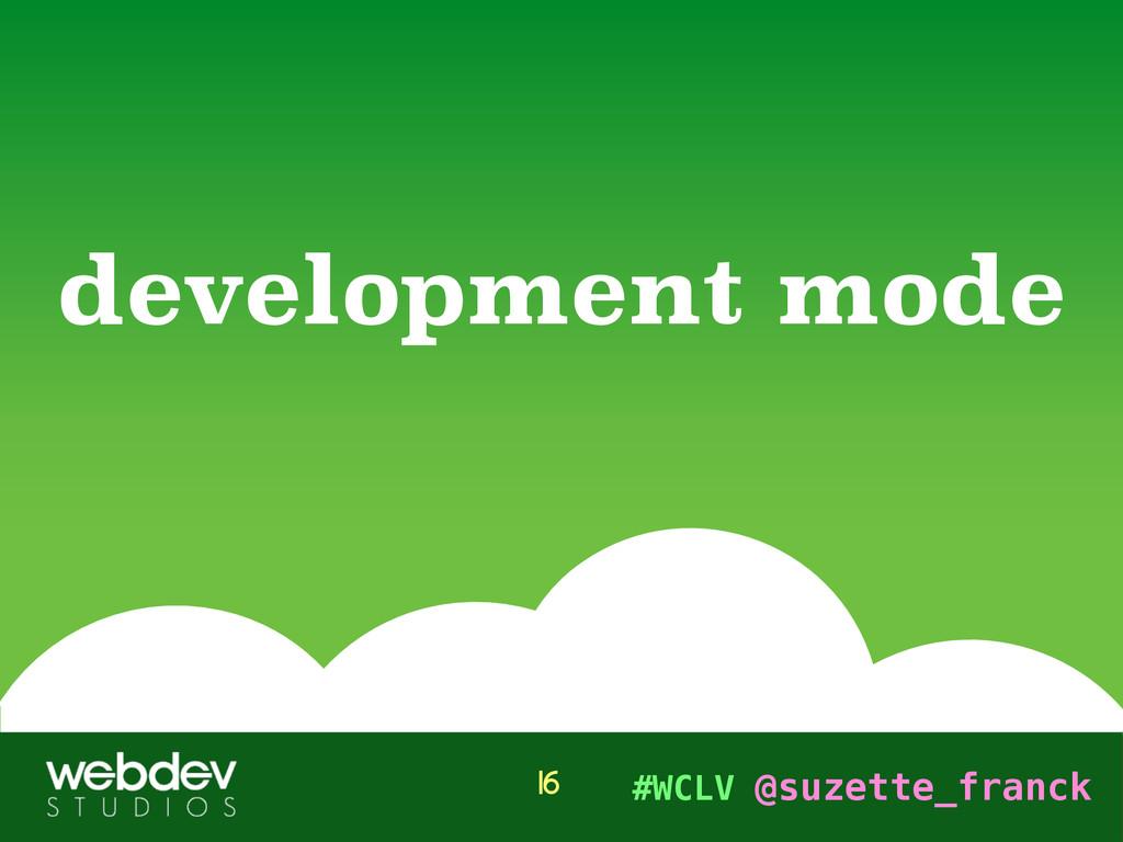 #WCLV @suzette_franck development mode 16