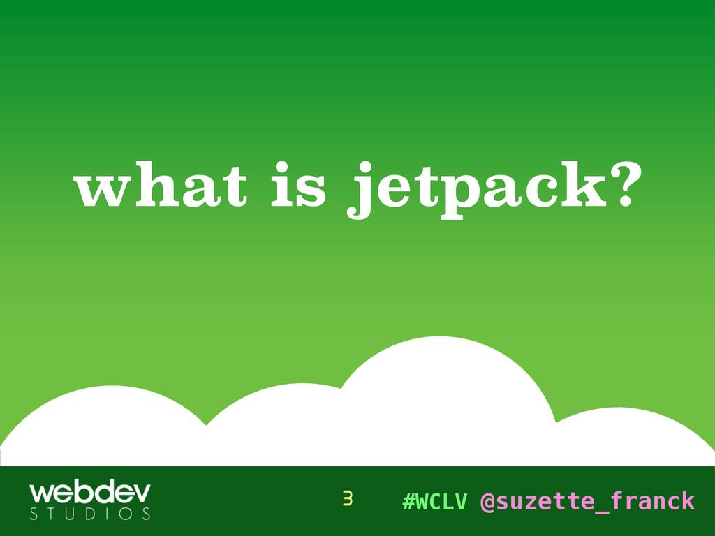 #WCLV @suzette_franck what is jetpack? 3