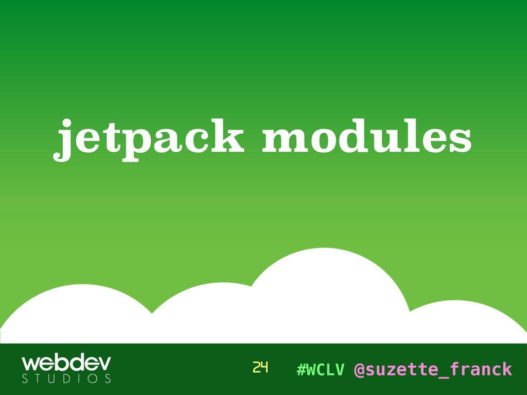 #WCLV @suzette_franck jetpack modules 24