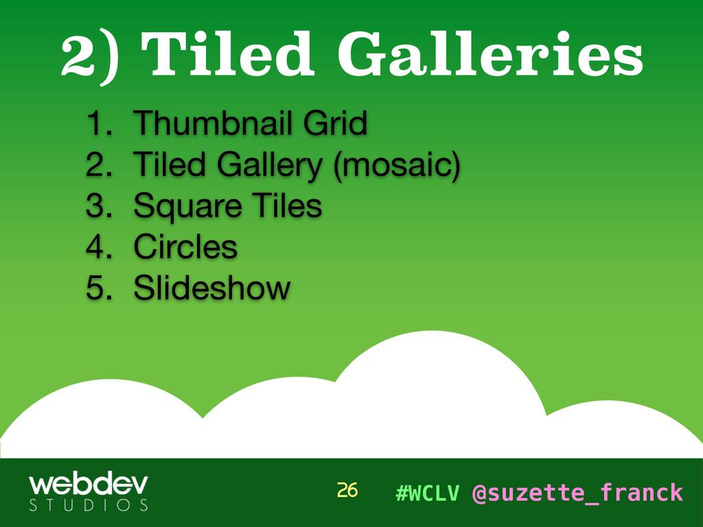 #WCLV @suzette_franck 1. Thumbnail Grid  2. Til...