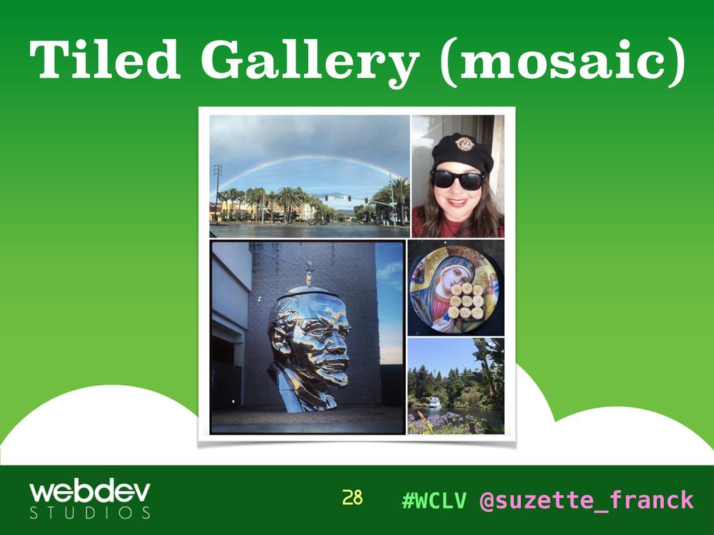 #WCLV @suzette_franck Tiled Gallery (mosaic) 28