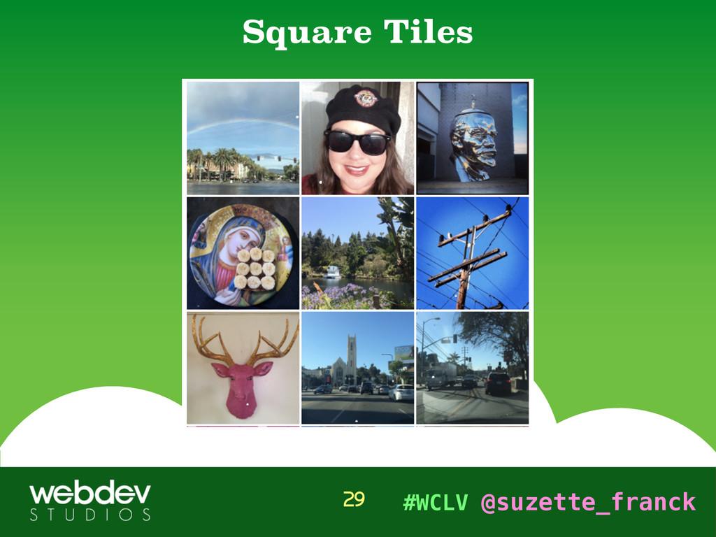 #WCLV @suzette_franck Square Tiles 29