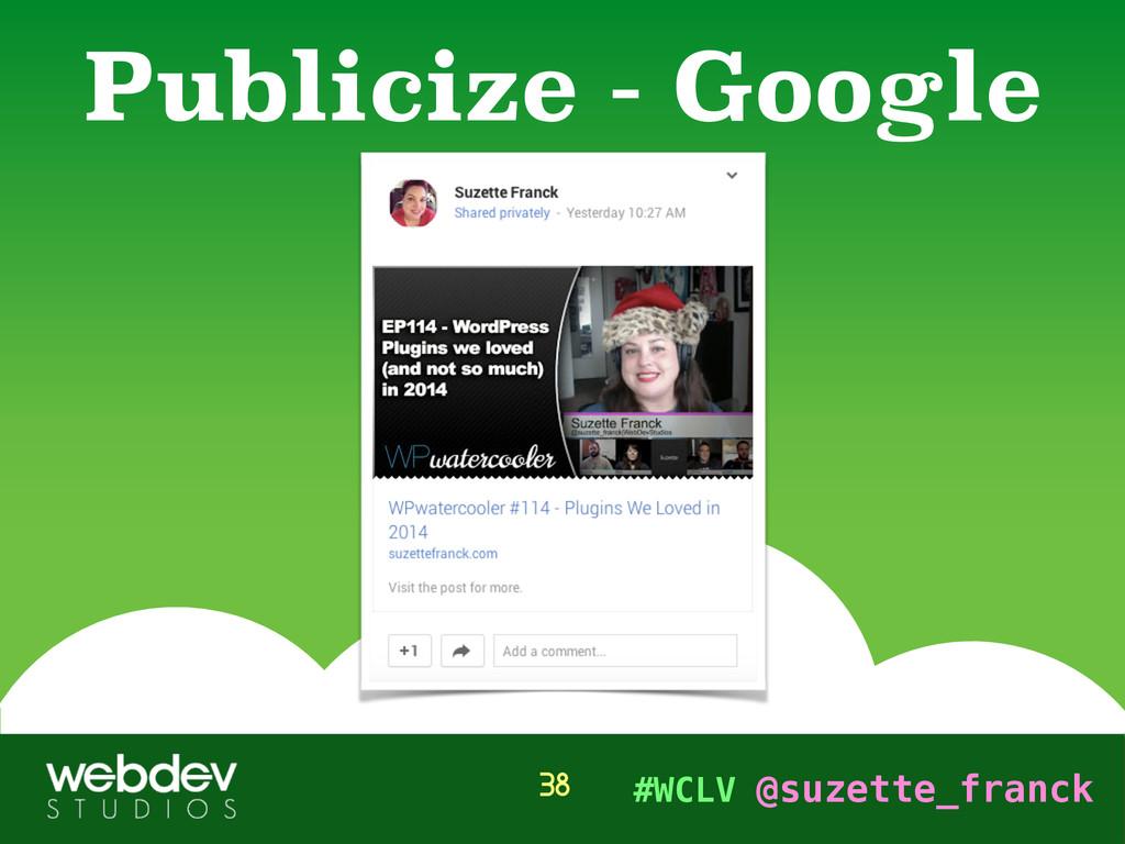 #WCLV @suzette_franck Publicize - Google 38