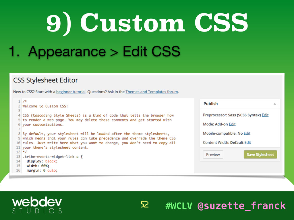 #WCLV @suzette_franck 1. Appearance > Edit CSS ...