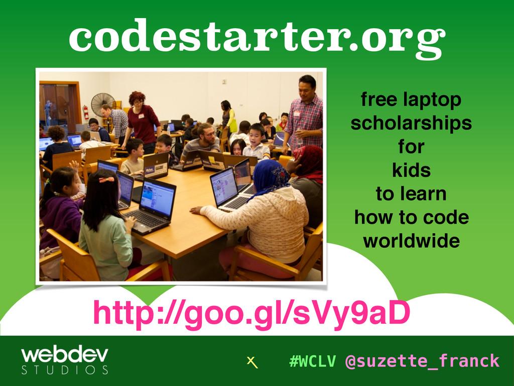 #WCLV @suzette_franck free laptop scholarships...