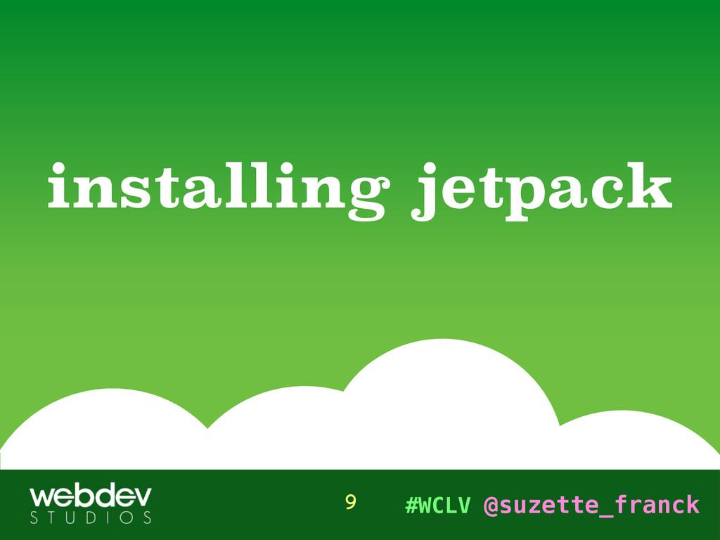 #WCLV @suzette_franck installing jetpack 9