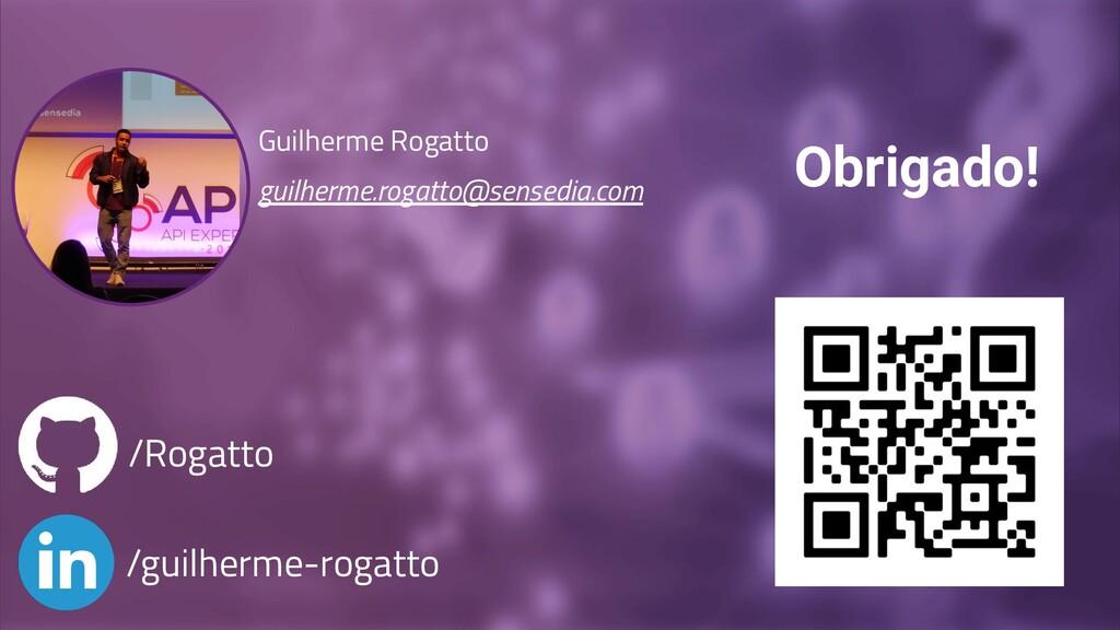 Guilherme Rogatto guilherme.rogatto@sensedia.co...