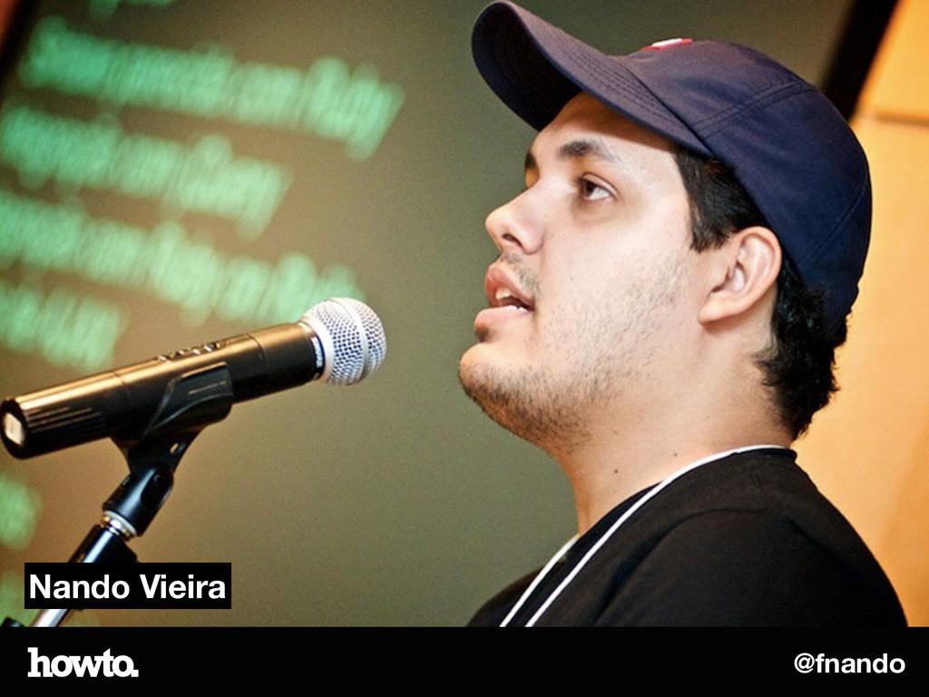 @fnando Nando Vieira