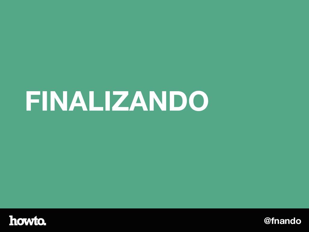 @fnando FINALIZANDO