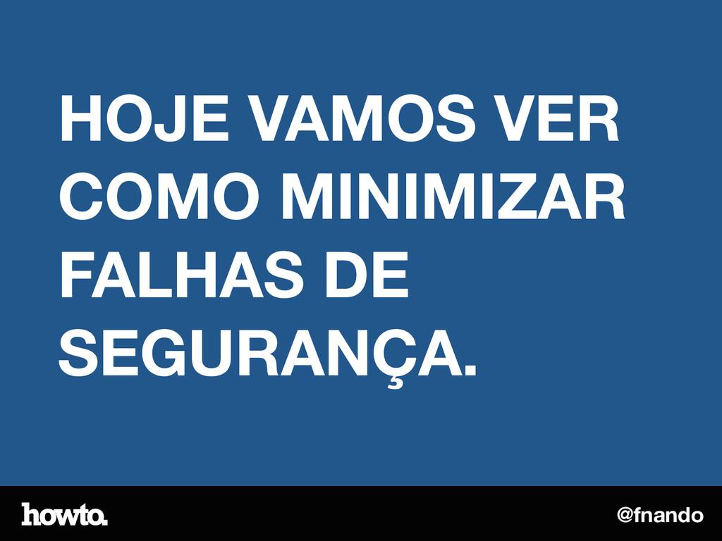 @fnando HOJE VAMOS VER COMO MINIMIZAR FALHAS DE...