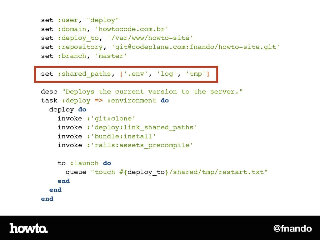 """@fnando set :user, """"deploy""""! set :domain, 'howt..."""