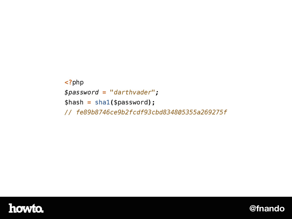 "@fnando <?php $password = ""darthvader""; $hash =..."