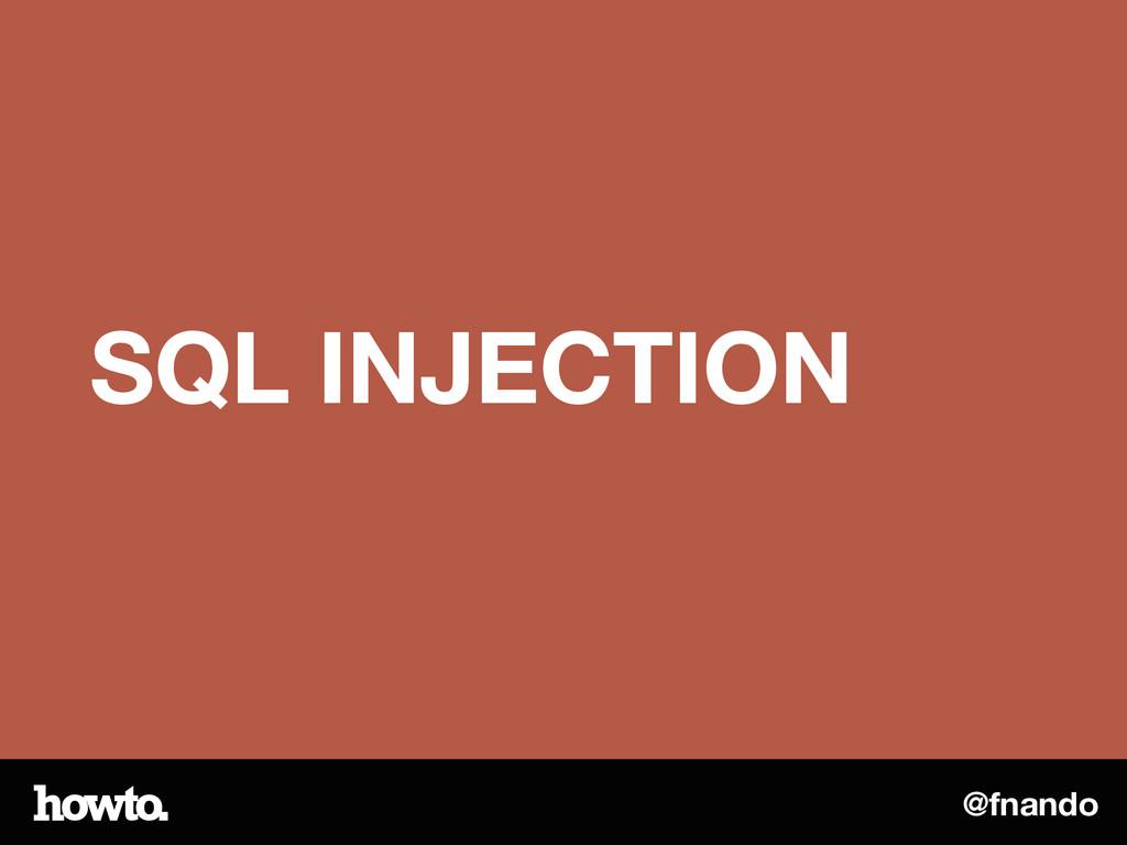 @fnando SQL INJECTION