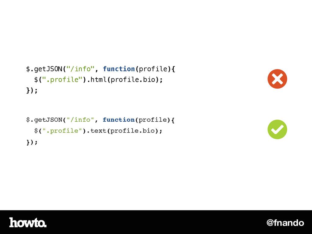 "@fnando $.getJSON(""/info"", function(profile){ $..."