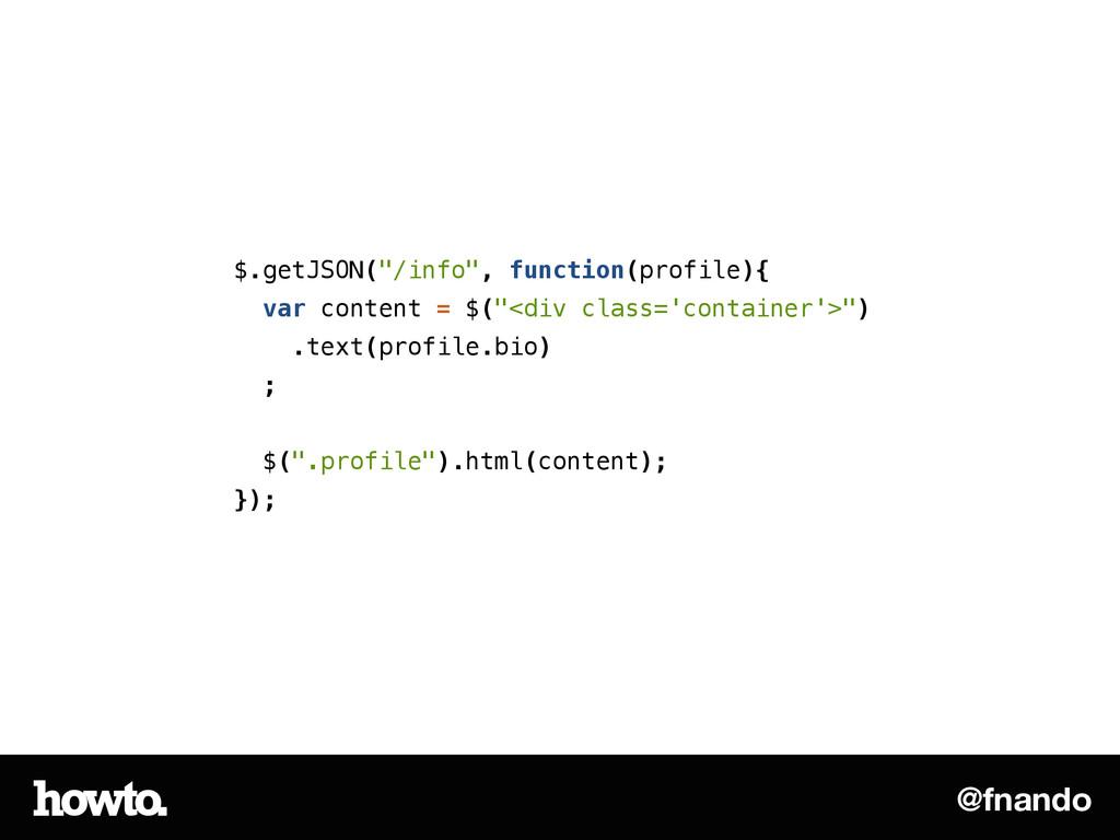 """@fnando $.getJSON(""""/info"""", function(profile){ v..."""
