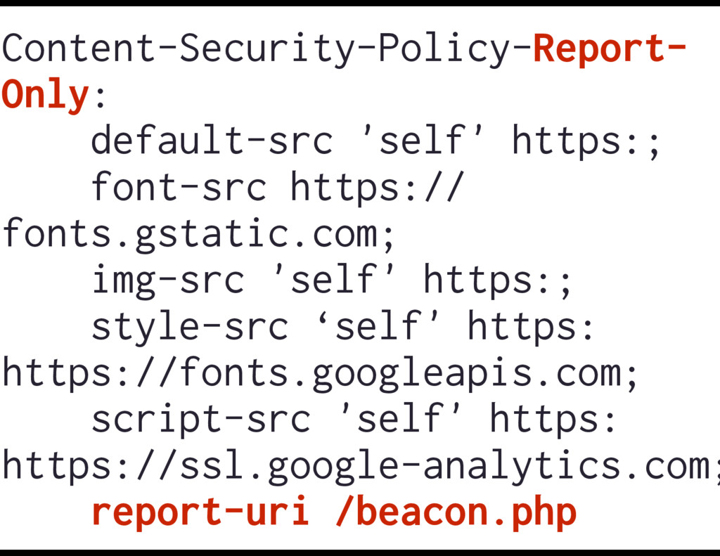 Content-Security-Policy-Report- Only: default-s...