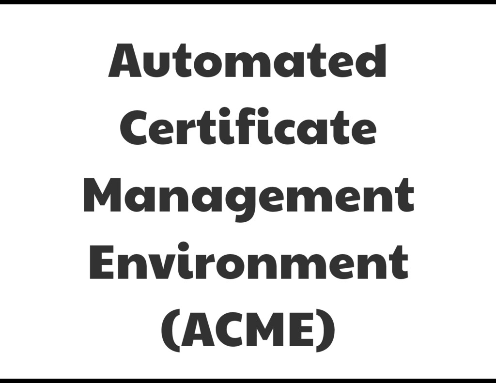 Automated Certificate Management Environment  (...