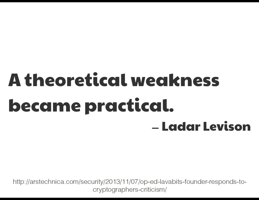 A theoretical weakness became practical.  — Lad...