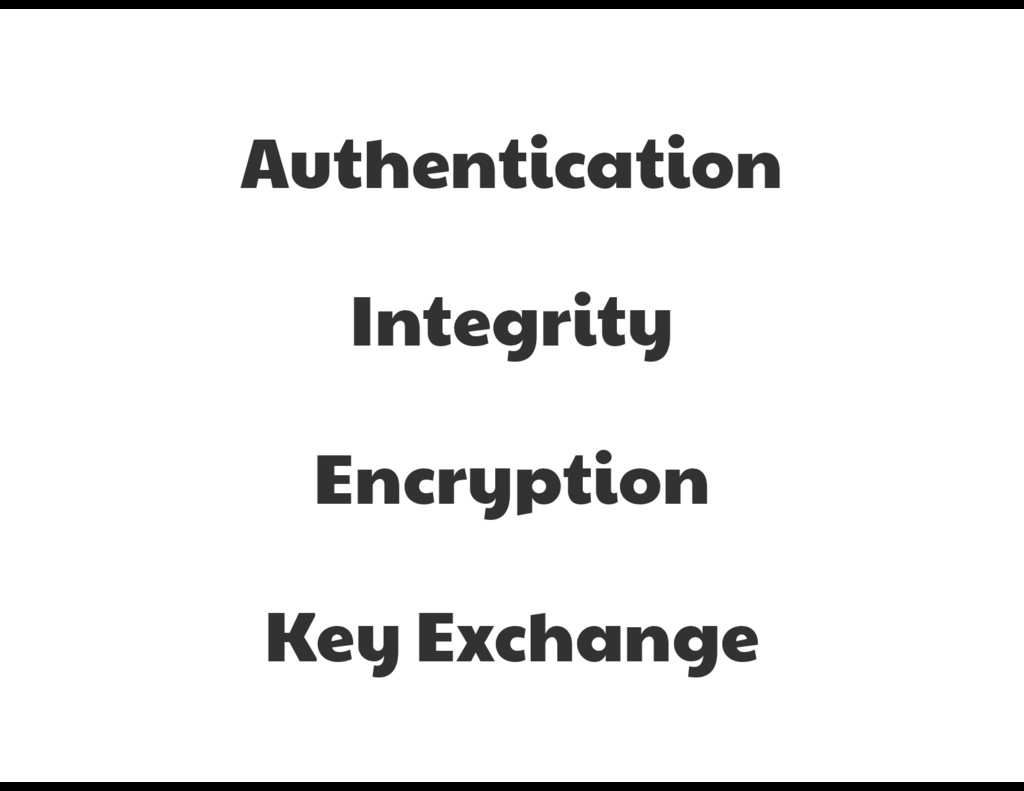 Encryption Integrity Authentication Key Exchange