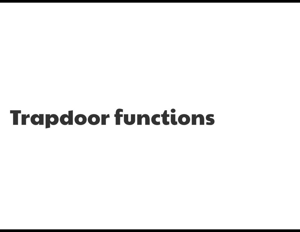 Trapdoor functions