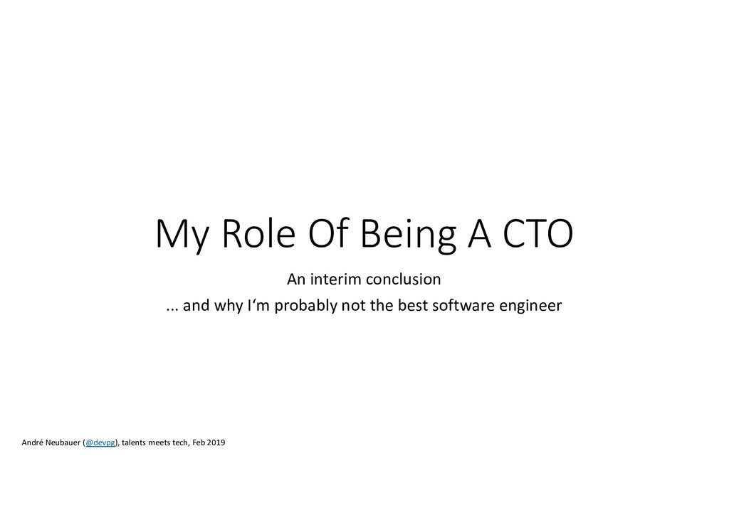 My Role Of Being A CTO An interim conclusion .....