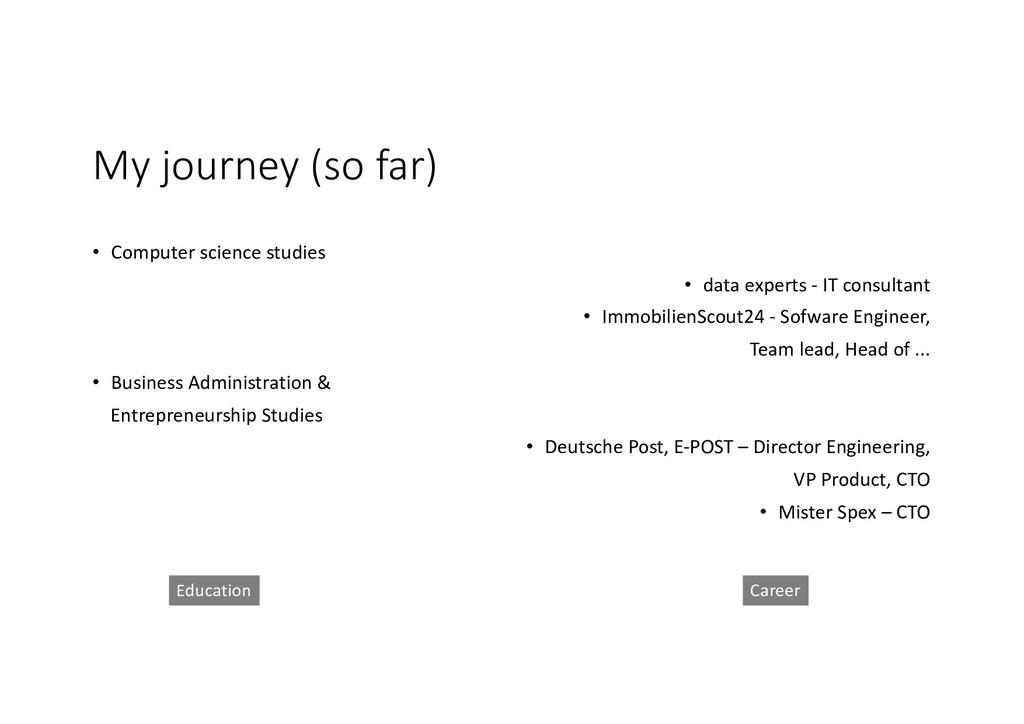 My journey (so far) • Computer science studies ...