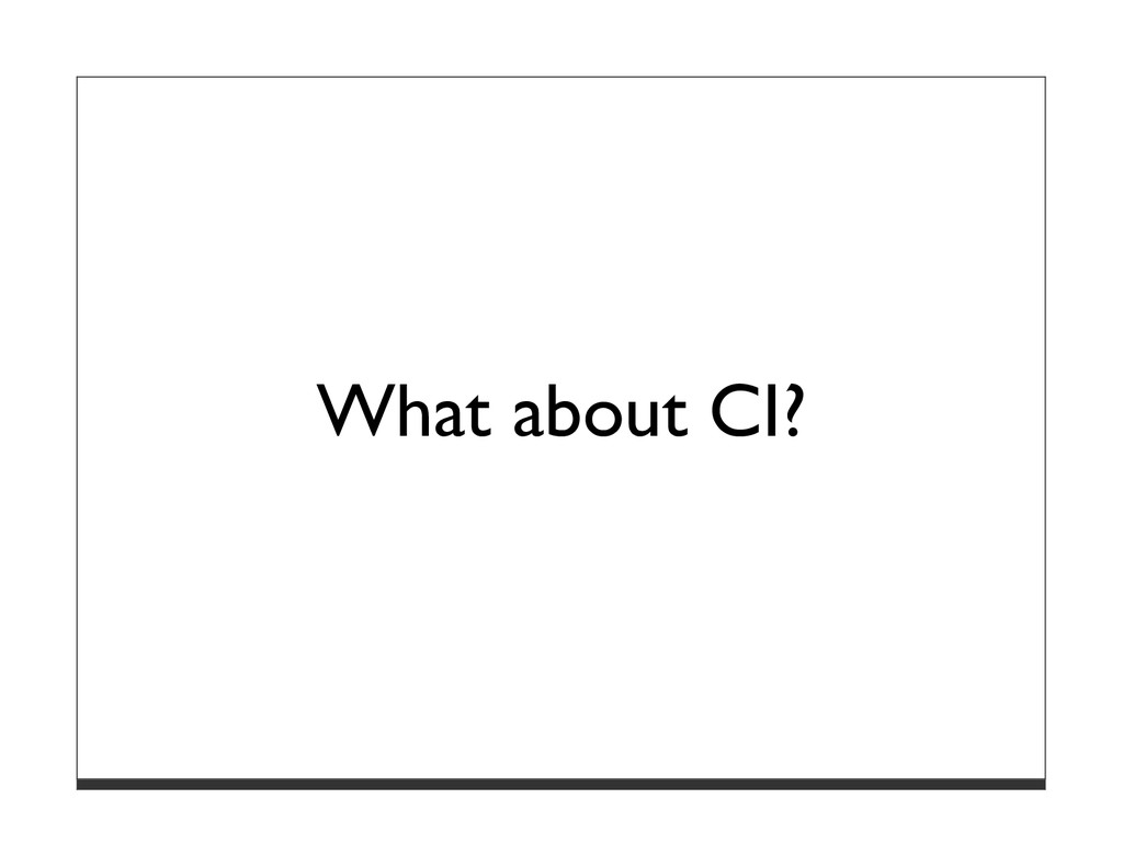 What about CI?