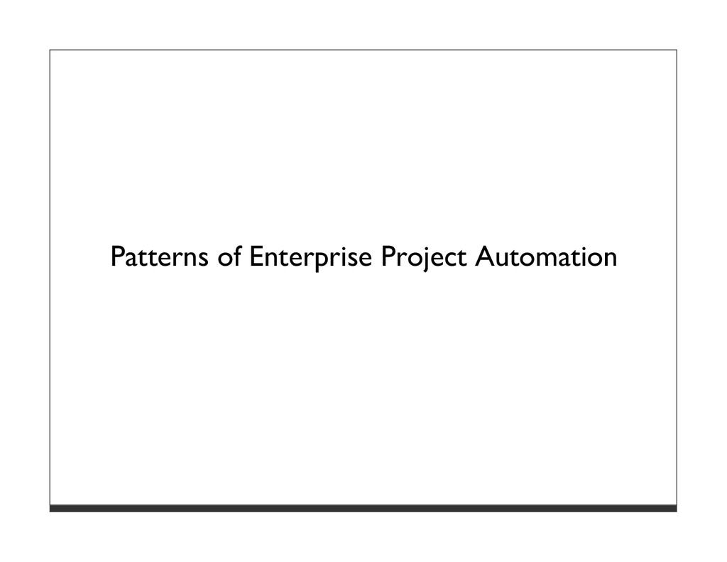 Patterns of Enterprise Project Automation