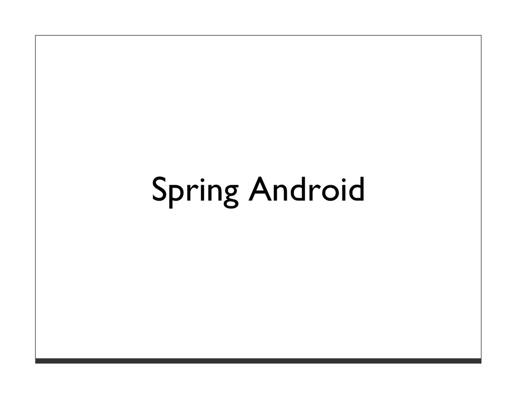Spring Android