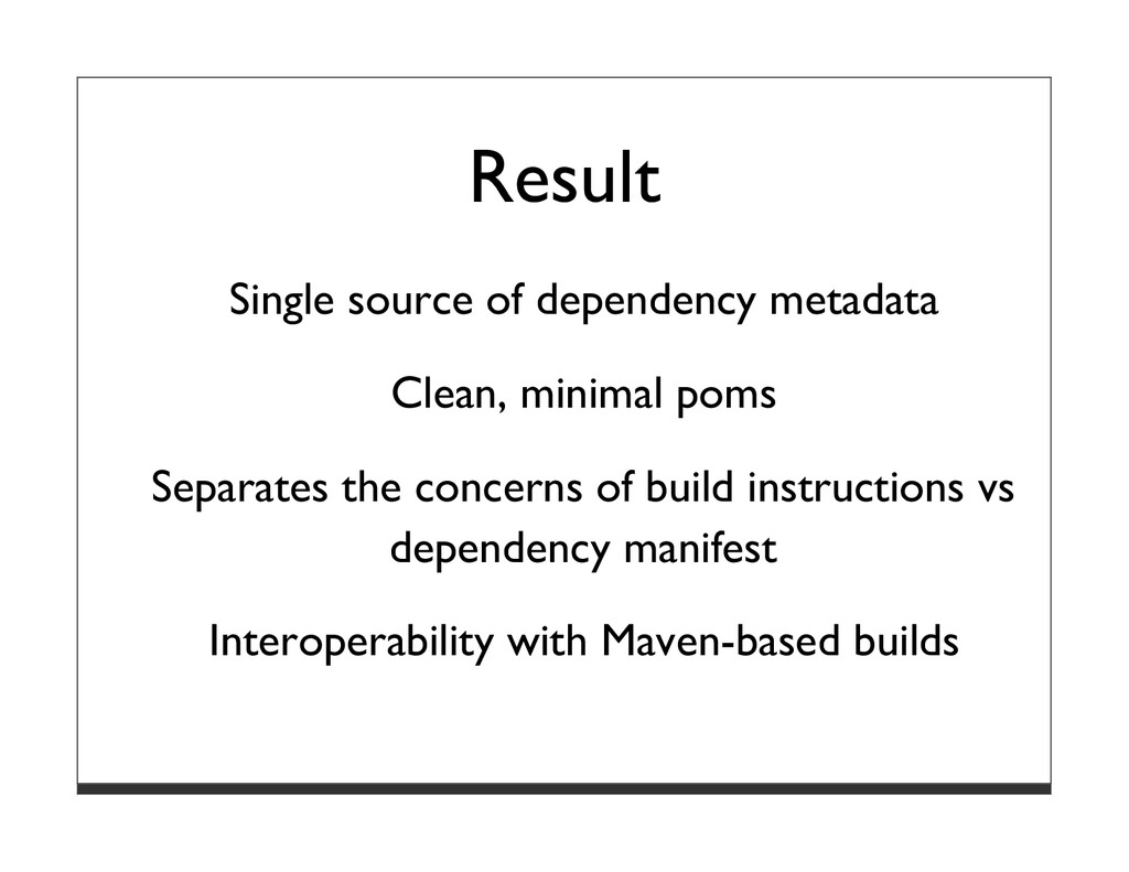 Result Single source of dependency metadata Cle...