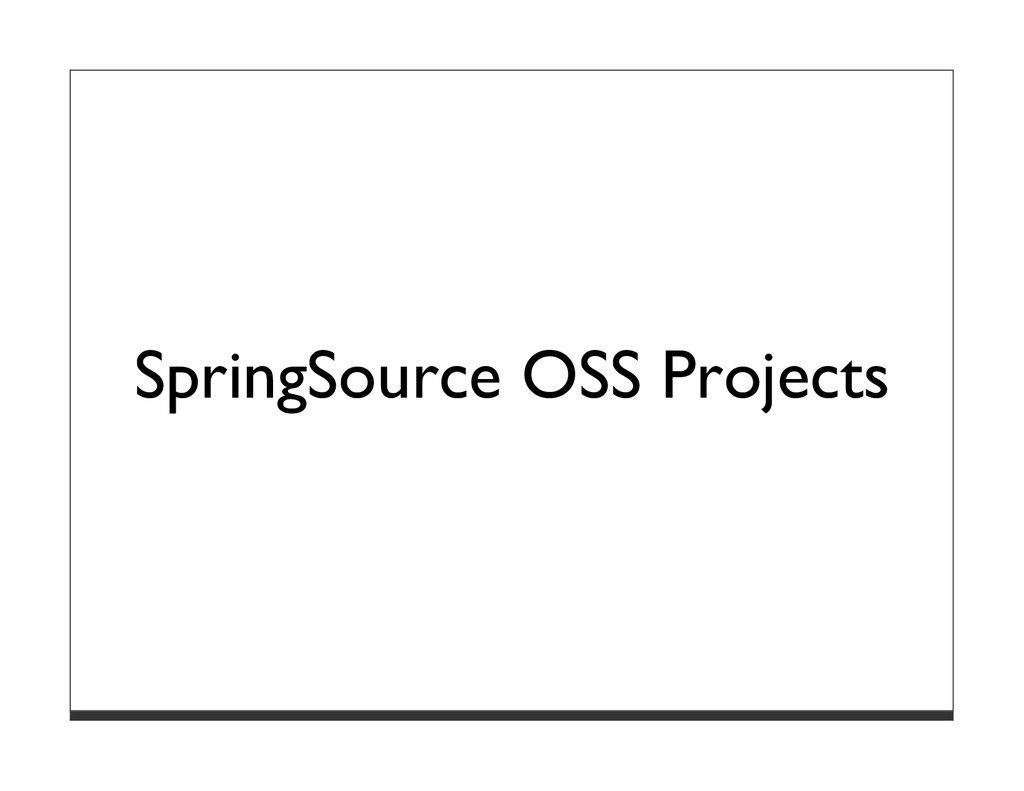 SpringSource OSS Projects