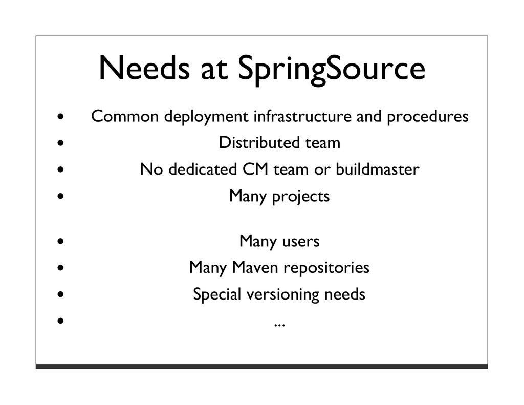 Needs at SpringSource Common deployment infrast...