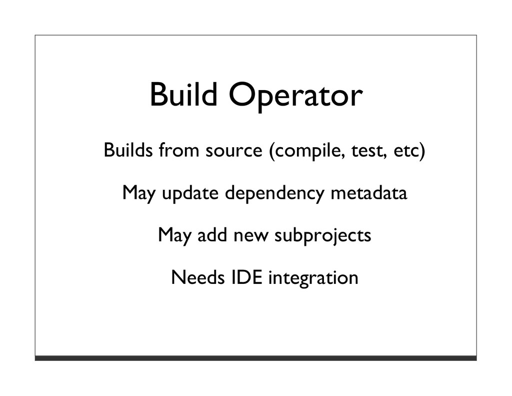 Build Operator Builds from source (compile, tes...