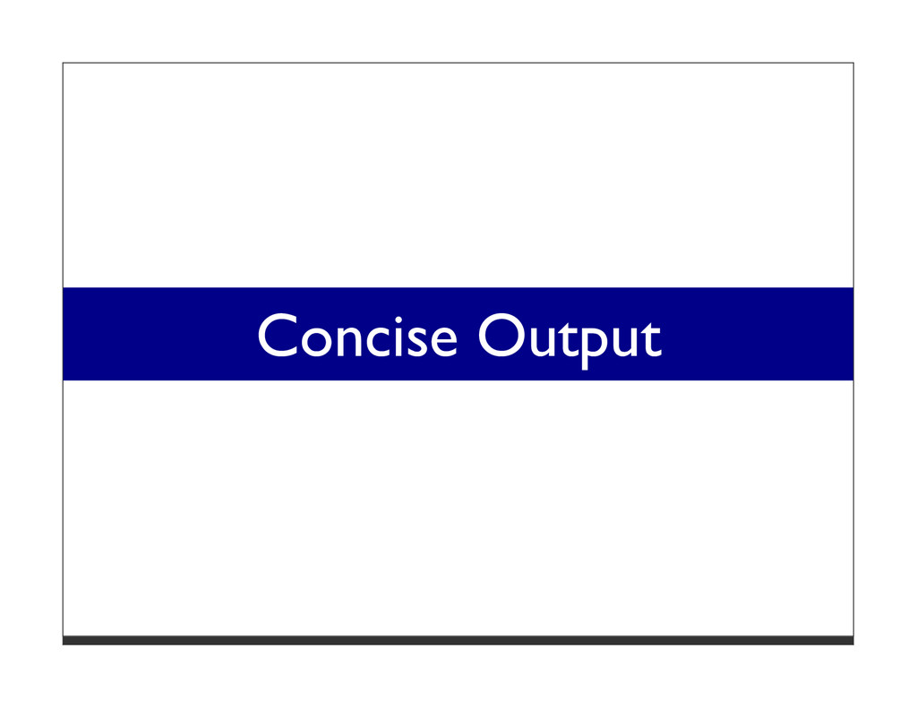 Concise Output