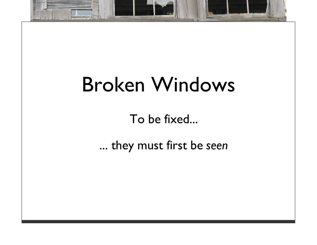 Broken Windows To be fixed... ... they must fir...