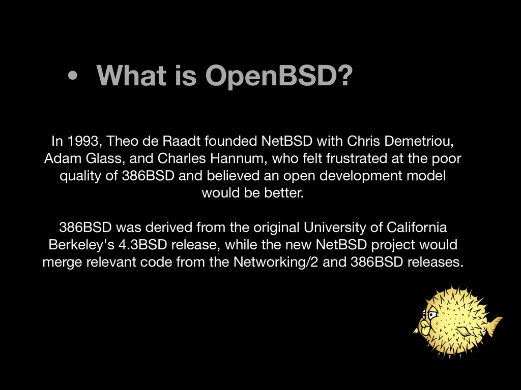 • What is OpenBSD? In 1993, Theo de Raadt found...