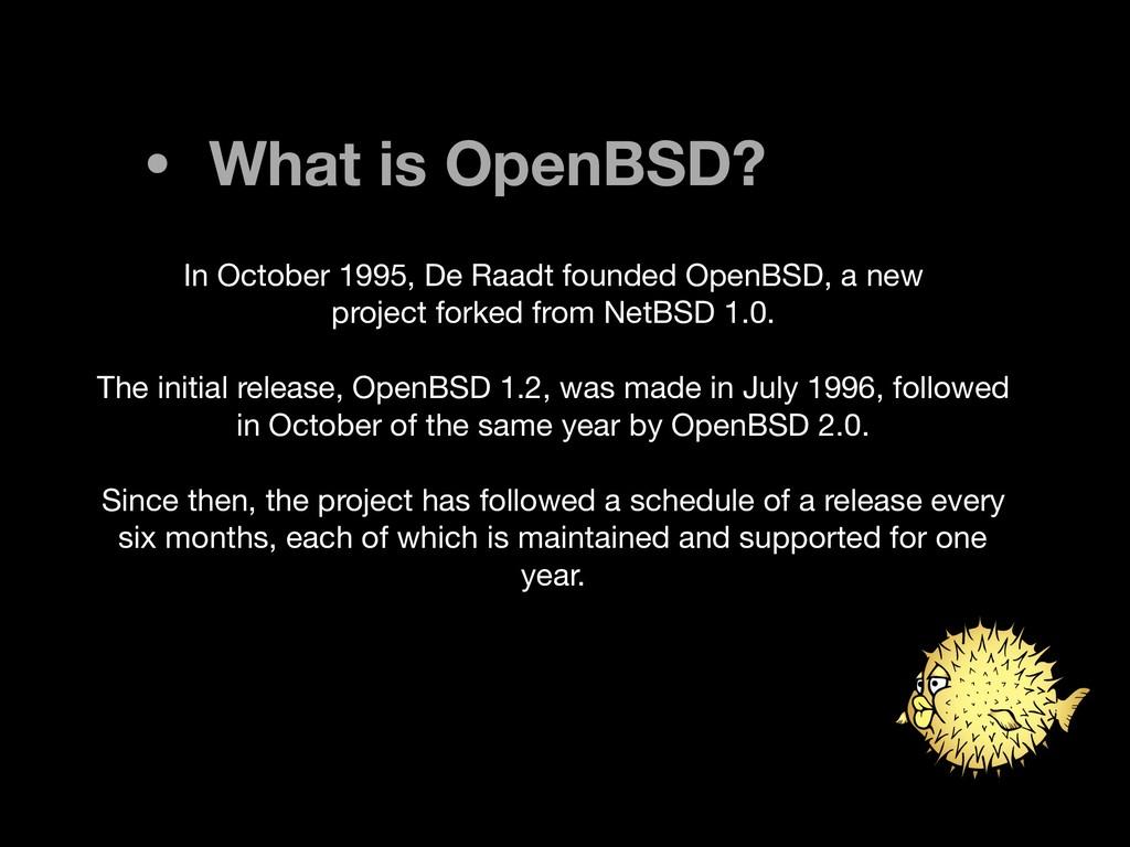 • What is OpenBSD? In October 1995, De Raadt fo...