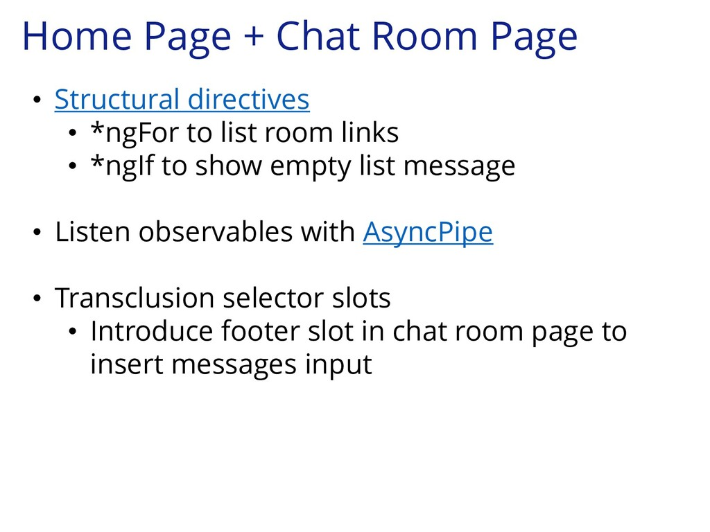 Home Page + Chat Room Page • Structural directi...