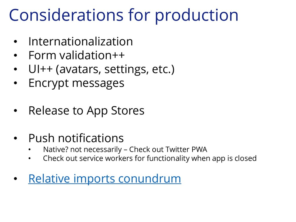 Considerations for production • Internationaliz...