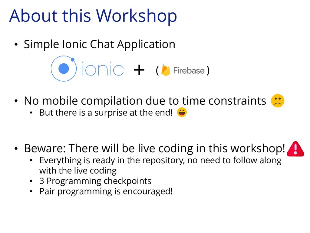 About this Workshop • Simple Ionic Chat Applica...