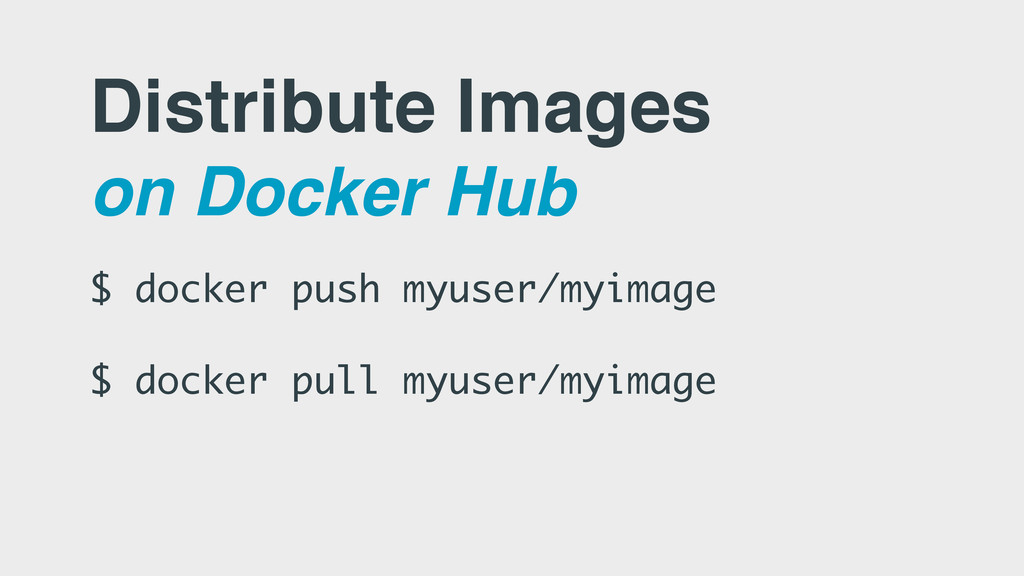 Distribute Images on Docker Hub $ docker push m...